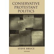 Conservative Protestant Politics by Steve Bruce