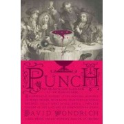 Punch: The Delights (and Dangers) of the Flowing Bowl by David Wondrich