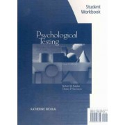Student Workbook for Kaplan/Saccuzzo S Psychological Testing: Principles, Applications, and Issues, 7th by Robert M Kaplan