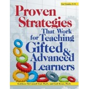 Proven Strategies That Really Work for Teaching Gifted and Advanced Learners by Gail Ryser