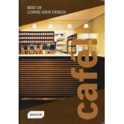 Cafe! Best of Coffee Shop Design by Braun
