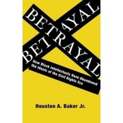 Betrayal by Houston a. Baker