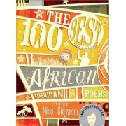The 100 Best African American Poems by Nikki Giovanni