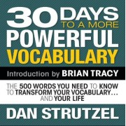 30 Days to a More Powerful Vocabulary by Dan Strutzel