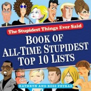 The Stupidest Things Ever Said Book of Top Ten Lists by Kathryn Petras