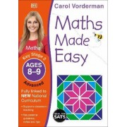 Maths Made Easy Ages 8-9 Key Stage 2 Advanced: Ages 8-9, Key Stage 2 advanced by Carol Vorderman