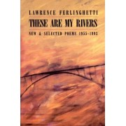 These are My Rivers by Lawrence Ferlinghetti