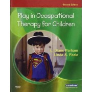Play in Occupational Therapy for Children by L. Diane Parham