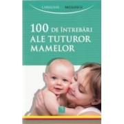 100 de intrebari ale tuturor mamelor