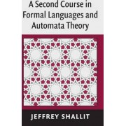 A Second Course in Formal Languages and Automata Theory by Jeffrey Shallit
