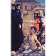 Christology Revisited by John Macquarrie