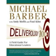 Deliverology 101 by Sir Michael Barber