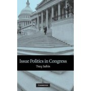 Issue Politics in Congress by Tracy Sulkin