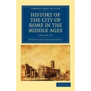 History of the City of Rome in the Middle Ages 8 Volume Set in 13 Paperback Pieces by Ferdinand Gregorovius