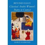 Beyond Elegy by Marle Hammond