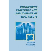 Engineering Properties and Applications of Lead Alloys by Sivaraman Guruswamy