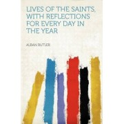 Lives of the Saints, with Reflections for Every Day in the Year by REV Fr Alban Butler