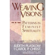 Weaving the Visions by Carol P. Christ