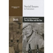 Death in Ernest Hemingway's the Old Man and the Sea by Dedria Bryfonski