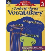 Getting to the Roots of Content-Area Vocabulary Level 3 (Level 3) by Timothy Rasinski