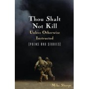 Thou Shalt Not Kill Unless Otherwise Instructed by Leon Sharpe