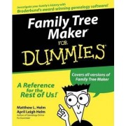 Family Tree Maker For Dummies by Matthew L. Helm