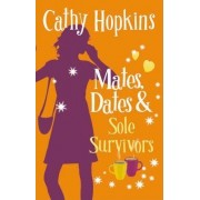 Mates, Dates and Sole Survivors: Bk. 5 by Cathy Hopkins