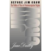 Before Jim Crow by Jane Dailey