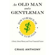 An Old Man and a Gentleman: How to Be Rich, or How to Be Poor