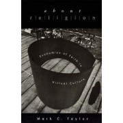 About Religion by Mark C. Taylor