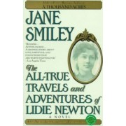 The All True Travels and Adventures of Lidie Newton by Jane Smiley