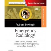 Problem Solving in Emergency Radiology by Stuart E. Mirvis