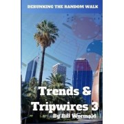 Trends and Tripwires 3 - Debunking the Random Walk by Bill Wormald