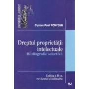 Dreptul proprietatii intelectuale Bibliografie selectiva ed 2 - Ciprian Raul Romitan