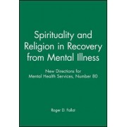 Spirituality Religion Recovery 80 Ew Directions for Mental Health Services-Mhs) by Mhs