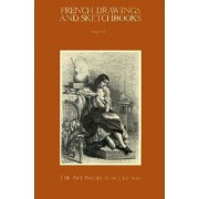 French Drawings and Sketchbooks of the Nineteenth Century: v. 1 by Art Institute of Chicago