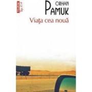 Viata cea noua - Orhan Pamuk