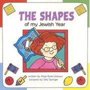 The Shapes of My Jewish Year by Marji Gold-Vukson