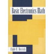 Basic Electronics Math by Clyde N. Herrick