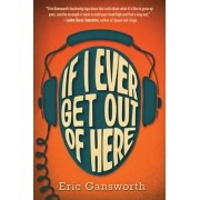 If I Ever Get Out of Here by Eric L Gansworth
