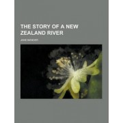The Story of a New Zealand River by Jane Mander