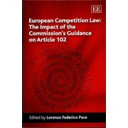 European Competition Law: The Impact of the Commission's Guidance on Article 102 by Lorenzo Federico Pace