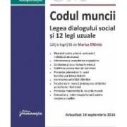 Codul muncii. Legea dialogului social si 12 legi uzuale act. 14 septembrie 2016