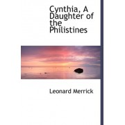 Cynthia, a Daughter of the Philistines by Leonard Merrick