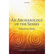 An Archaeology of the Senses by Robin Skeates