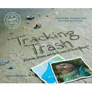 Tracking Trash by Griffin Loree Burns