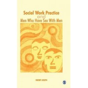Social Work Practice and Men Who Have Sex with Men by Sherry Joseph