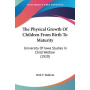 The Physical Growth of Children from Birth to Maturity by Bird Thomas Baldwin