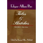 Tales and Sketches, vol. 1: 1831-1842 by Edgar Allan Poe