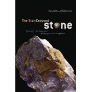 The Star-crossed Stone by Kenneth J. McNamara